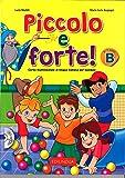 Piccolo e forte. Corso multimediale di lingua italiana. Vol. B. Con CD-Audio