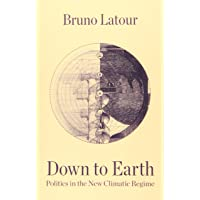 Latour, B: Down to Earth: Politics in the New Climatic Regime