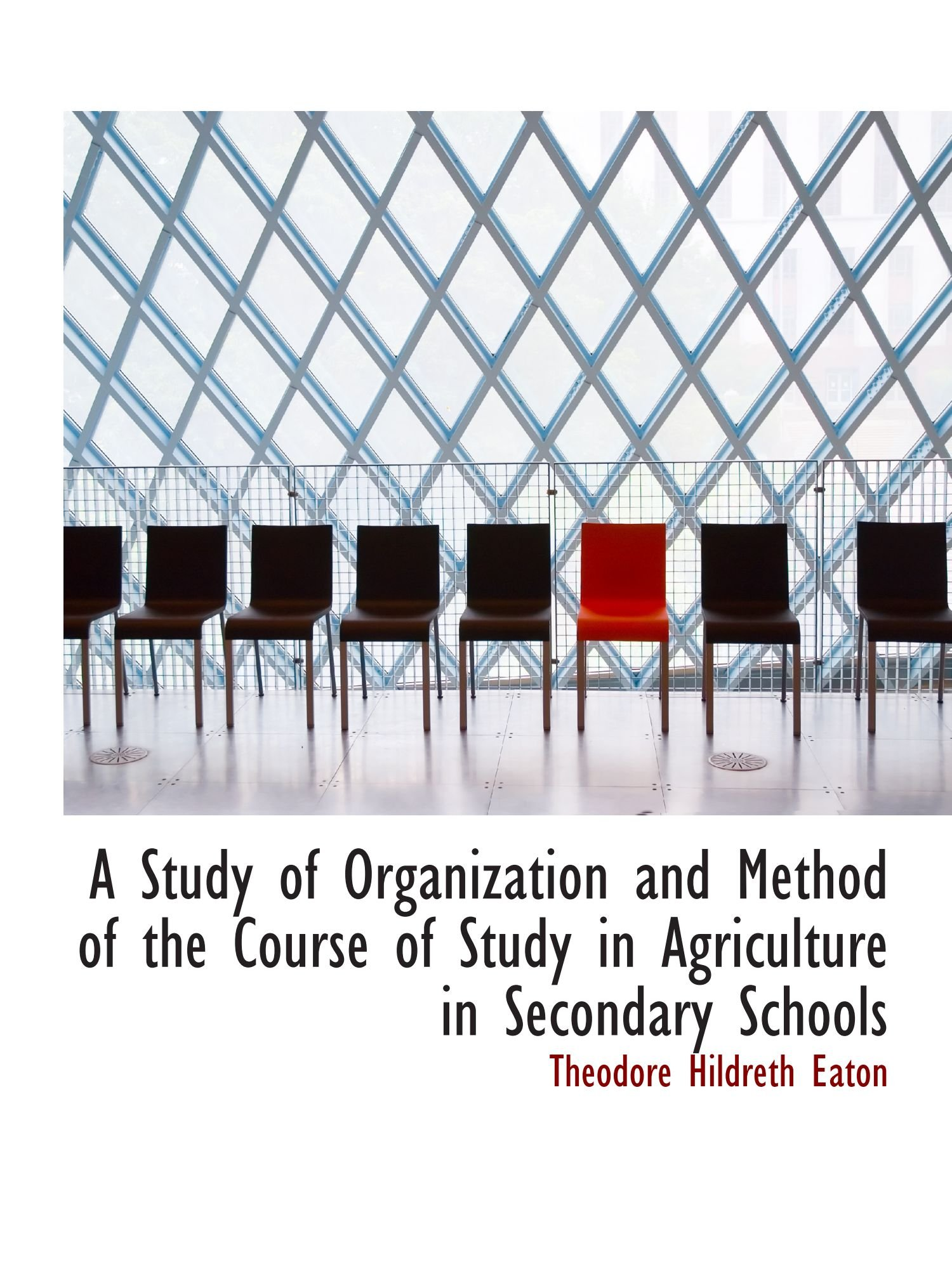 Download A Study of Organization and Method of the Course of Study in Agriculture in Secondary Schools PDF