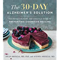 The 30-Day Alzheimer's Solution: The Definitive Food and Lifestyle Guide to Preventing Cognitive Decline