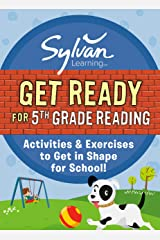 Get Ready for 5th Grade Reading: Activities & Exercises to Get in Shape for School! (Sylvan Summer Smart Workbooks) Kindle Edition