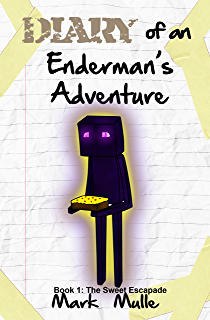 Diary Of An Endermans Adventure Book 1 The Sweet Escapade Unofficial