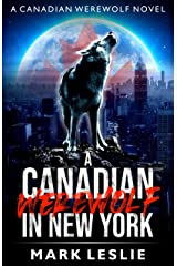A Canadian Werewolf in New York Kindle Edition