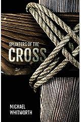 Splinters of the Cross Paperback