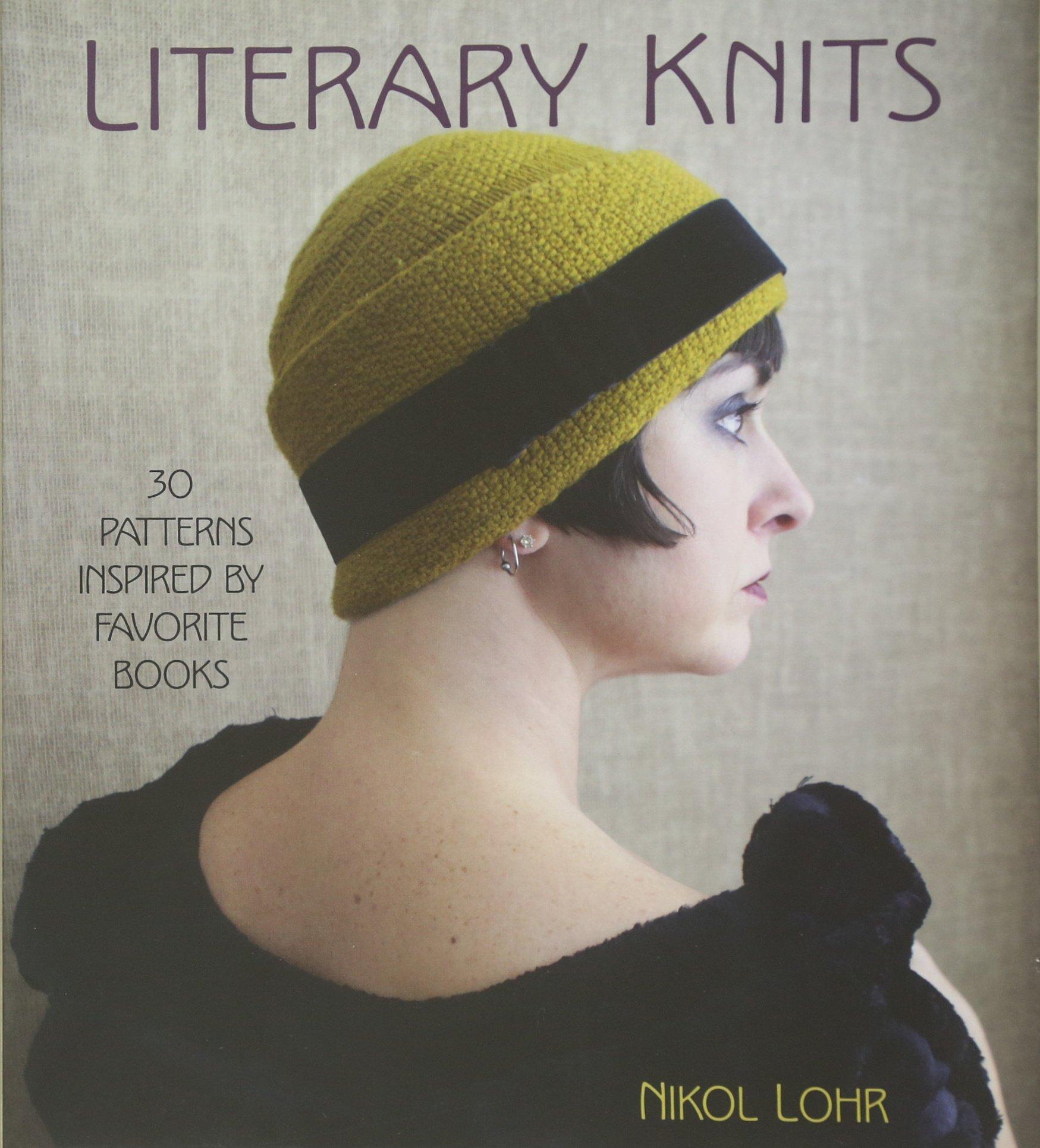 Literary Knits 30 Patterns Inspired By Favorite Books Nikol Lohr