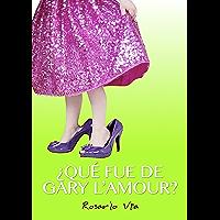 ¿Qué fue de Gary L'Amour? (Spanish Edition)