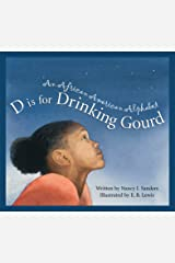 D Is for Drinking Gourd: An African American Alphabet (Alphabet Books) Hardcover