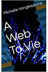 A Web To Vie Kindle Edition
