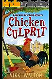 Chicken Culprit: A heart-warming and humorous cozy mystery set in Colorado small mountain town. (A Backyard Farming…