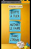 QUITTE À TUER AUTANT LE FAIRE DANS L'ORDRE