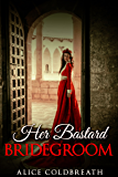 Her Bastard Bridegroom: A Medieval Romance (Vawdrey Brothers Book 1) (English Edition)
