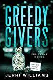 Greedy Givers (FBI Philadelphia Corruption Squad Book 2)