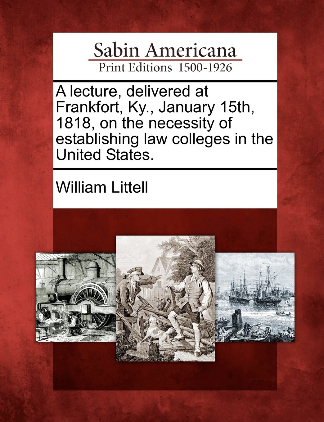 Download A lecture, delivered at Frankfort, Ky., January 15th, 1818, on the necessity of establishing law colleges in the United States. pdf