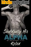 Suddenly His Alpha: An MPREG Omegaverse Short