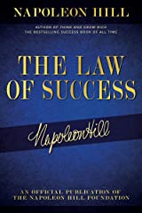 The Law of Success: Napoleon Hill's Writings on Personal Achievement, Wealth and Lasting Success (Official Publication of the Napoleon Hill Foundation) Paperback