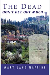 The Dead Don't Get Out Much: A Camilla MacPhee Mystery Kindle Edition