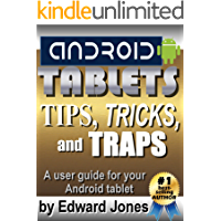 Android Tablet Tips, Tricks, and Traps: A How-To Tutorial for all Android Tablets