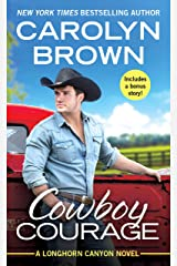 Cowboy Courage: Includes a bonus novella (Longhorn Canyon Book 6) Kindle Edition