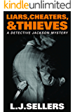 Liars, Cheaters, & Thieves (A Detective Jackson Mystery Book 6)