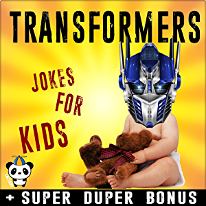TRANSFORMERS: 100+ Funny Transformers Jokes & Memes for Kids (TRANSFORMERS parody book) + SUPER BONUS