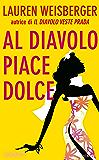 Al diavolo piace dolce (Bestseller Vol. 13)
