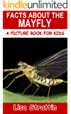 Facts About the Mayfly (A Picture Book for Kids 384)