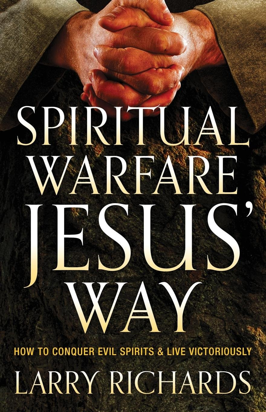 Download Spiritual Warfare Jesus' Way: How to Conquer Evil Spirits and Live Victoriously pdf