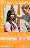 Love Hurts (Clearwater Crossing Book 14)
