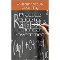 Practice Guide for CLEP American Government (Practice Guides for CLEP Exams Book 2) (English Edition)