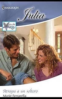 Atrapa a un soltero: Los hijos de Lily (3) (Julia) (