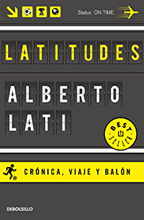 Latitudes: Crónica, viaje y balón (Spanish Edition)
