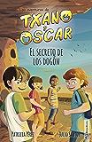 El secreto de los dogón: libro infantil ilustrado (7-12 años) (Las aventuras de Txano y Óscar nº 4)