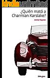 ¿Quién mató a Charmian Karslake?