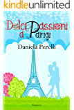 Dolci passioni a Parigi (Scrivere d'amore)