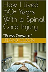 """How I Lived 50+ Years With a Spinal Cord Injury: """"Press Onward"""" Kindle Edition"""