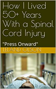 How I Lived 50+ Years With a Spinal Cord Injury: Press Onward