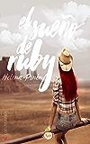 El sueño de Ruby (Spanish Edition)