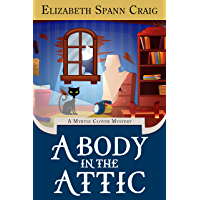 A Body in the Attic (A Myrtle Clover Cozy Mystery Book 16) (English Edition)