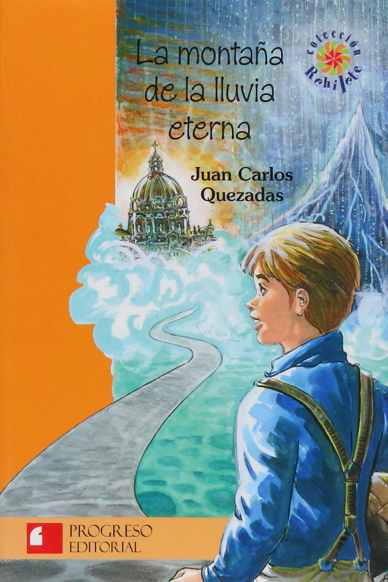 Download La montana de la lluvia eterna/ The Mountain Of The Eternal Rain (Rehilete) (Spanish Edition) pdf