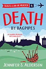 Death by Bagpipes: A Summer Murder in Edinburgh (Travel Can Be Murder Cozy Mystery Series Book 4) Kindle Edition