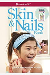 The Skin and Nails Book: Care & Keeping Advice for Girls (American Girl) Kindle Edition