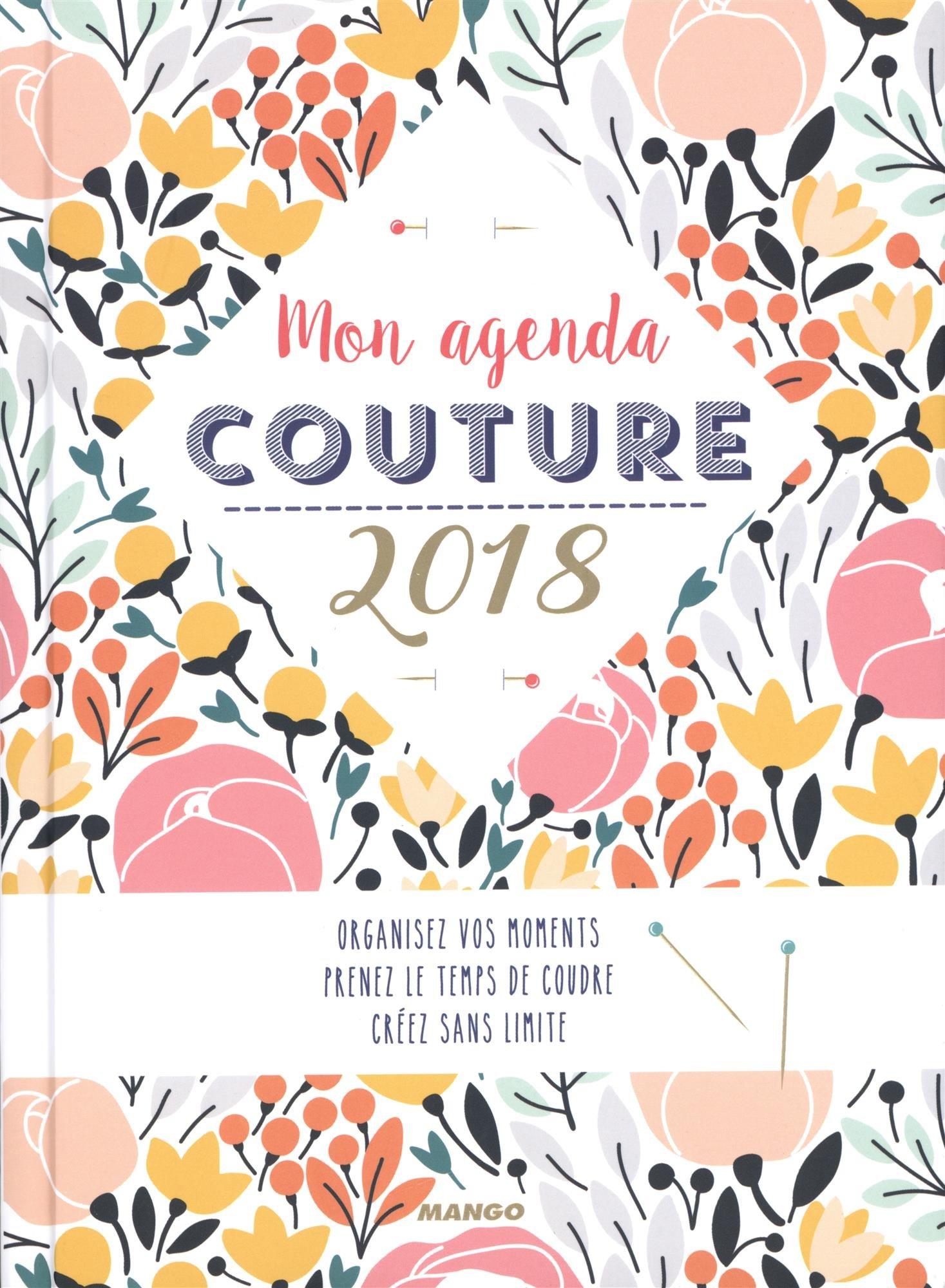 Agenda Couture Mon Agenda Couture 2018 Relié – 18 août 2017 Morieux/Collectif MANGO 2812504986 Agendas