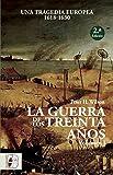 La Guerra de los Treinta Años. Una tragedia europea I. 1618 - 1630 (Historia Moderna)
