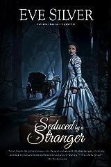 Seduced by a Stranger (Dark Gothic Book 5) Kindle Edition