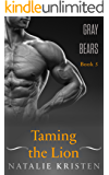 Taming The Lion: BBW Paranormal Lion Shifter Romance (Gray Bears Book 5)