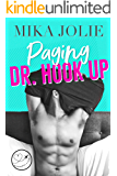 Paging Dr. Hook Up: A Swoony Romantic Comedy &  Passport 2 Love collaboration (Platonically Complicated Book 6)