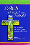 La Biblia Catolica para Jovenes / The Catholic Bible for Young people (Spanish Edition)