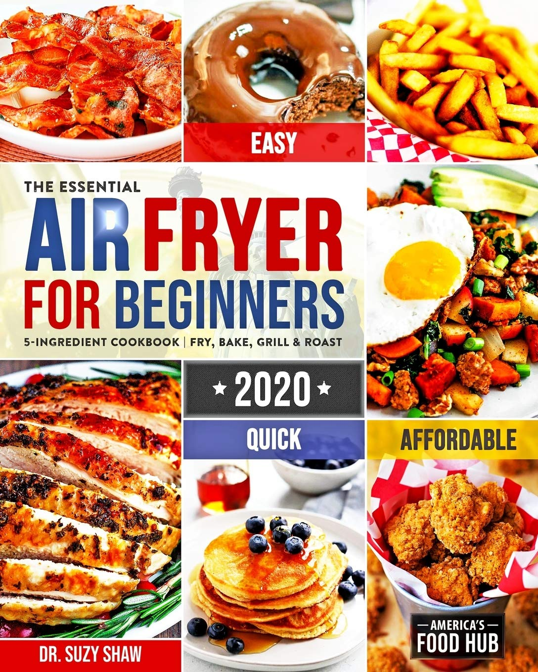 The Essential Air Fryer Cookbook for Beginners by America's Food Hub
