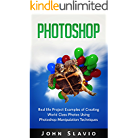 Photoshop Book: Real life Creative Project Examples of World Class Photos Using Photoshop Manipulation Techniques (A… book cover