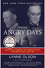 Those Angry Days: Roosevelt, Lindbergh, and America's Fight Over World War II, 1939-1941 Kindle Edition